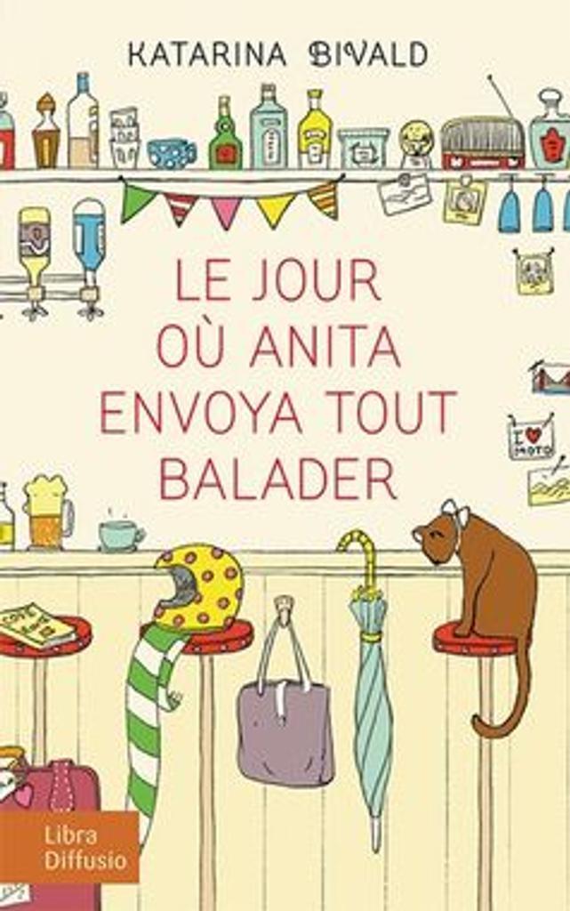 Le jour où Anita envoya tout balader / Katarina Bivald | Bivald, Katarina. Auteur