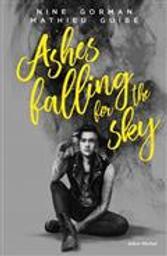 Ashes falling for the sky / Nine Gorman, Mathieu Guibé   Gorman, Nine. Auteur