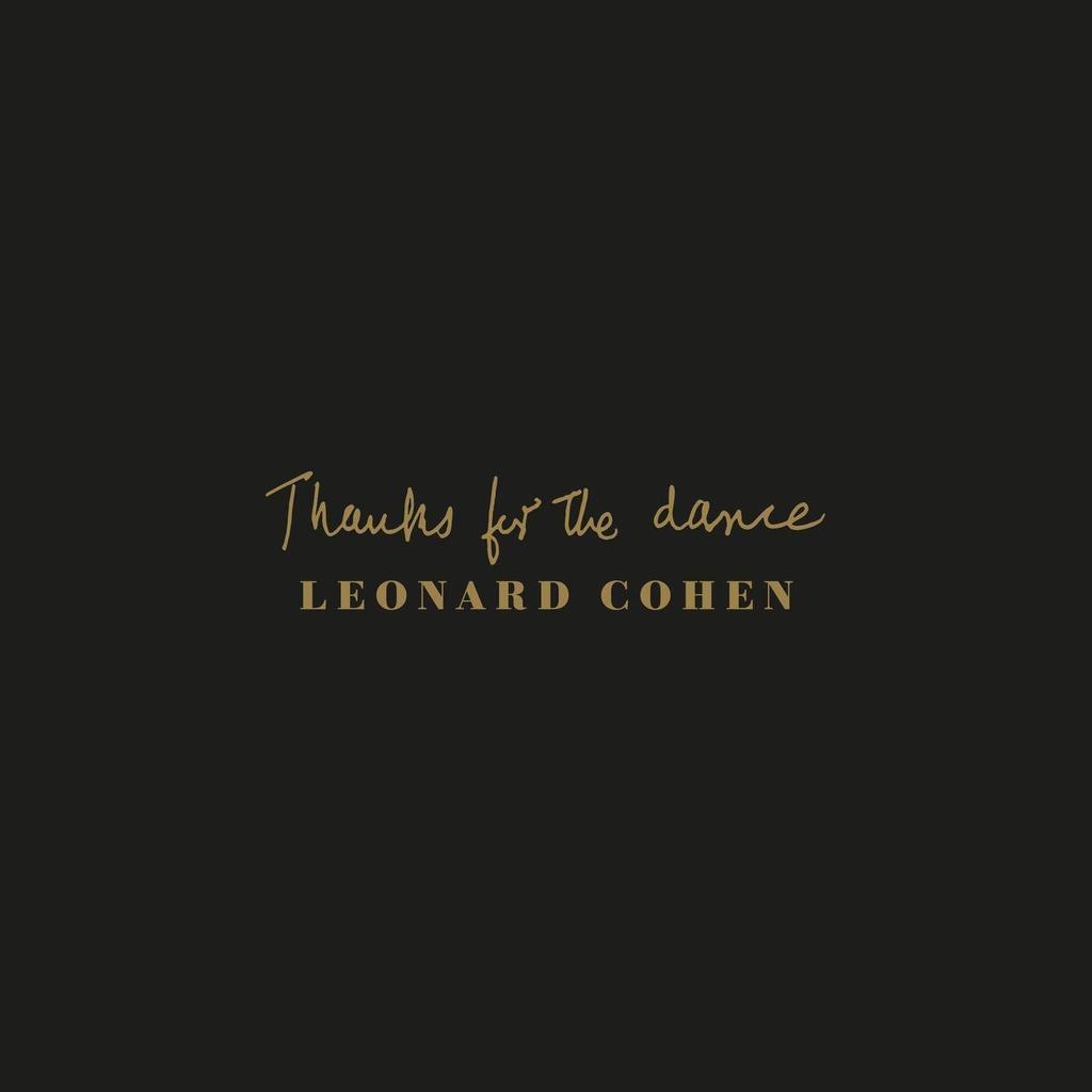 Thanks for the dance / Leonard Cohen  