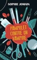 Pamphlet contre un vampire / Sophie Jomain | Jomain, Sophie. Auteur