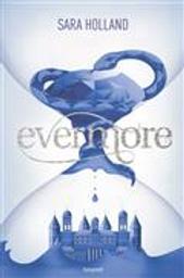 Evermore / Sara Holland | Holland, Sara. Auteur