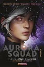 Aurora Squad / Amie Kaufman, Jay Kristoff | Kaufman, Amie. Auteur