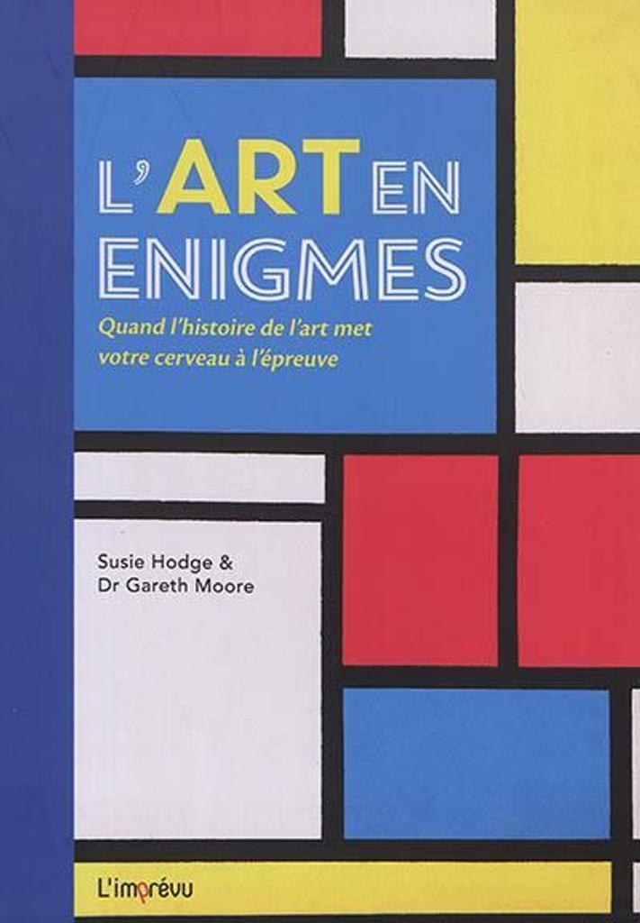 L' art en énigmes : quand l'histoire de l'art met votre cerveau à l'épreuve / Susie Hodge et Dr Gareth Moore  