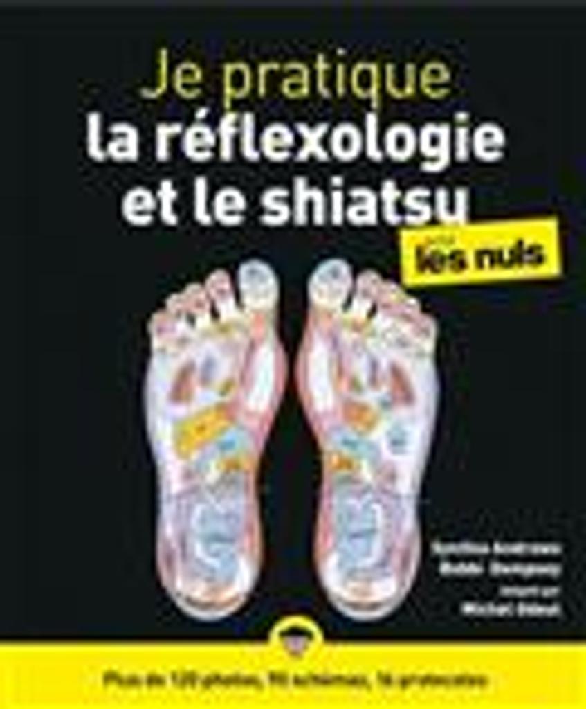 Je pratique la réflexologie et le shiatsu pour les nuls / Synthia Andrews, Bobbi Dempsey | Andrews, Synthia. Auteur