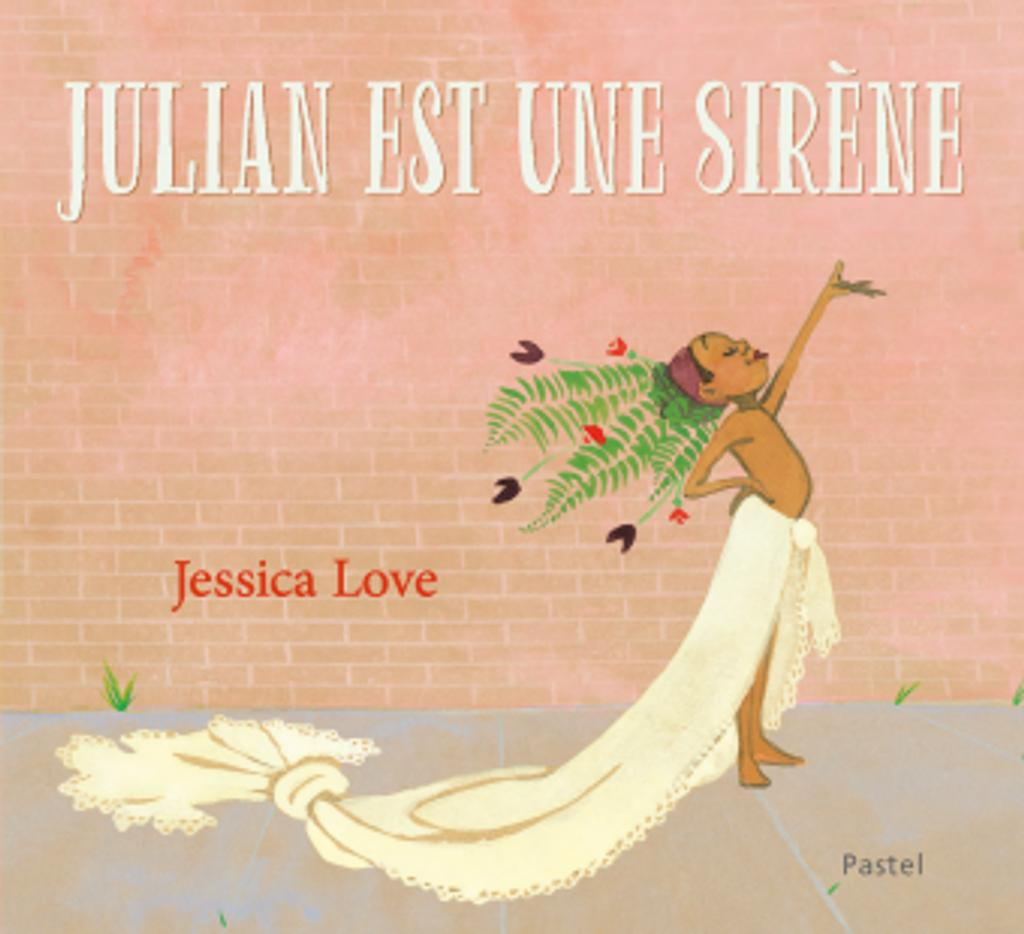 Julian est une sirène / Jessica Love  