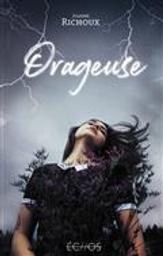 Orageuse / Joanne Richoux   Richoux, Joanne. Auteur