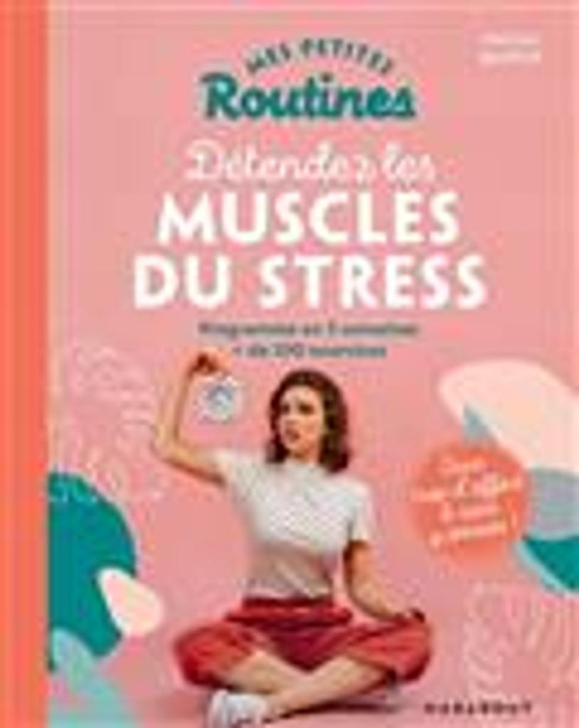 Pour détendre les muscles du stress / Magali Bastos   Bastos, Magali. Auteur