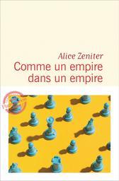 Comme un empire dans un empire / Alice Zeniter | Zeniter, Alice. Auteur