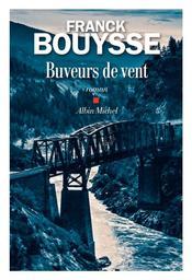 Buveurs de vent / Franck Bouysse   Bouysse, Franck. Auteur