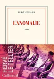 L'anomalie / Hervé Le Tellier   Le Tellier, Hervé. Auteur