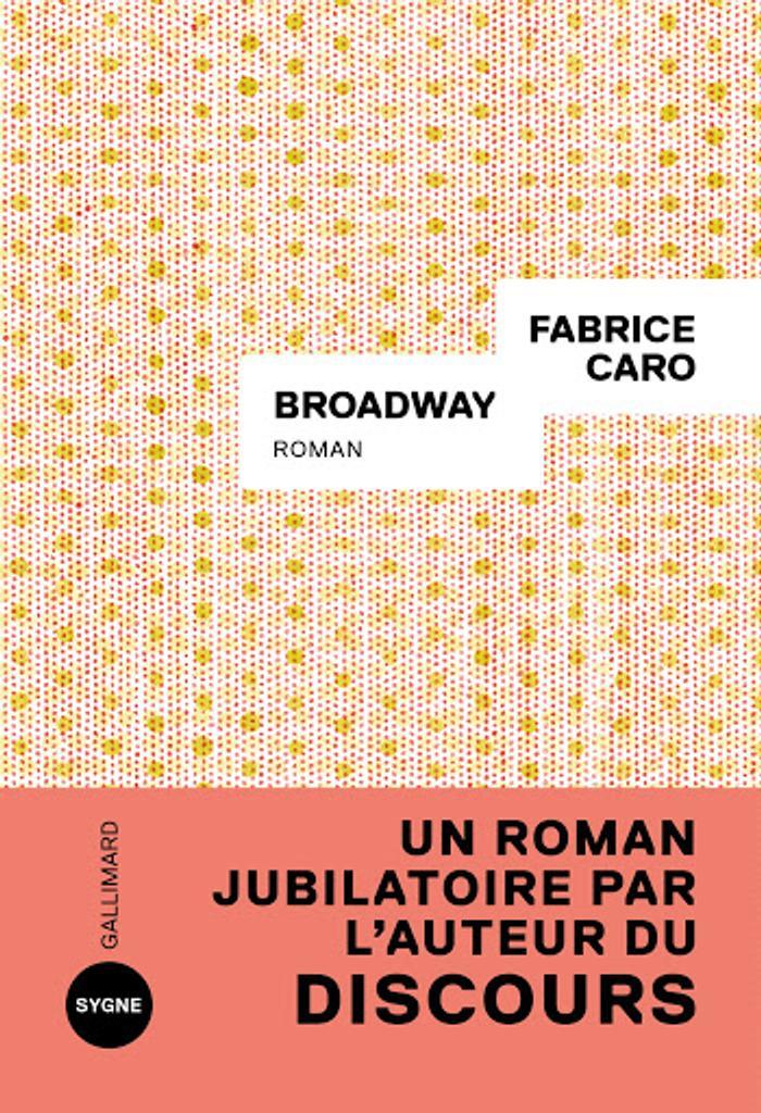 Broadway / Fabrice Caro   Caro, Fabrice. Auteur