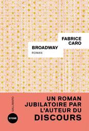 Broadway / Fabrice Caro | Caro, Fabrice. Auteur