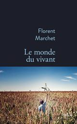 Le monde du vivant / Florent Marchet | Marchet, Florent. Auteur