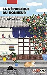La république du bonheur / Ito Ogawa | Ogawa, Ito. Auteur