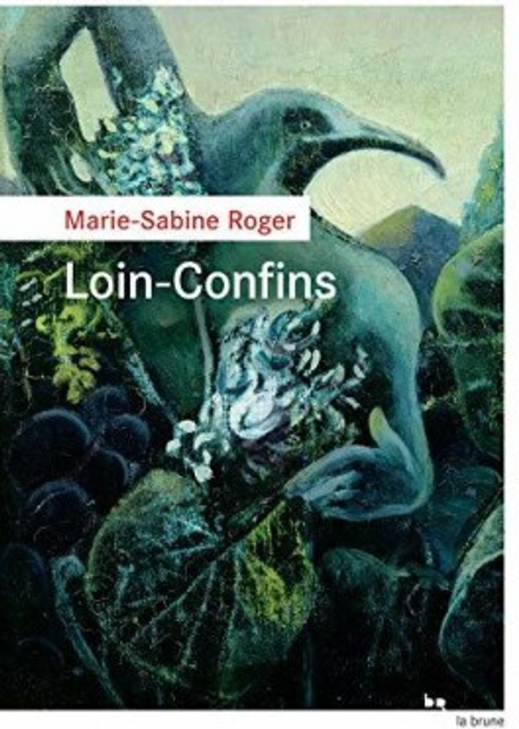 Loin-Confins / Marie-Sabine Roger | Roger, Marie-Sabine. Auteur