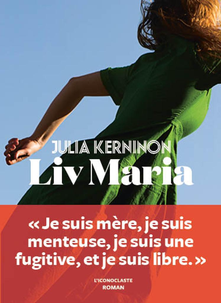 Liv Maria / Julia Kerninon | Kerninon, Julia. Auteur