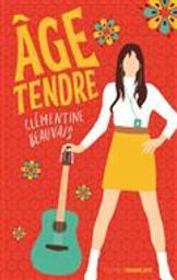 Age tendre / Clémentine Beauvais | Beauvais, Clémentine. Auteur