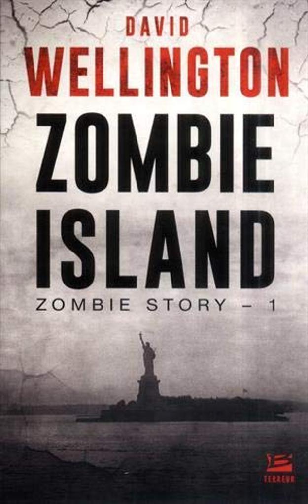 Zombie island / David Wellington | Wellington, David. Auteur